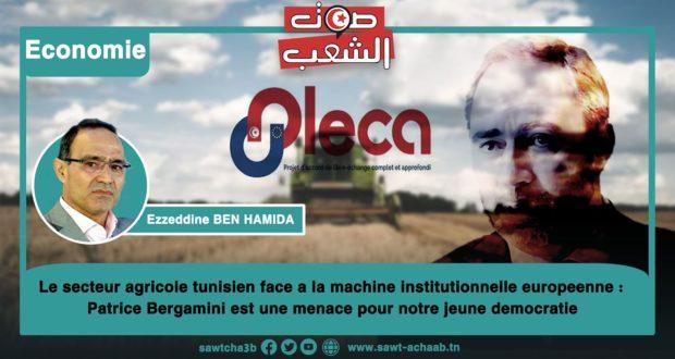 Le secteur agricole tunisien face à la machine institutionnelle européenne : Patrice Bergamini est une menace pour notre jeune démocratie